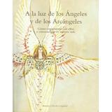 Libro A La Luz De Los Ángeles Y Los Arcángeles