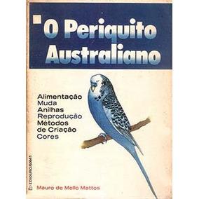 Livro O Periquito Australiano Criação Reprodução Cores Muda