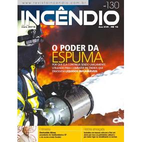 Incêndio O Poder Da Espuma Edição 130 Ano Xvii 2016