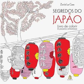 Segredos Do Japão - Livro De Colorir Zoé De Las Cases