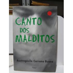 Livro Canto Dos Malditos Austregésilo Carrano Bueno
