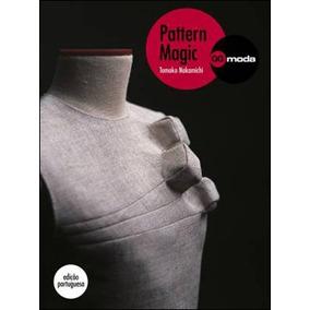 Pattern Magic - A Magia Da Modelagem