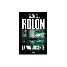 La Voz Ausente - Rolon, Gabriel