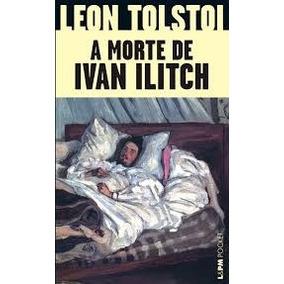 A Morte De Ivan Ilitch ( Leon Tolstói)