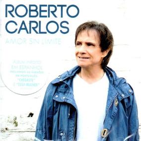 Cd Roberto Carlos - Amor Sin Límite - 2018