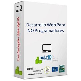 Curso Completo Desarrollo Web Para No Programadores