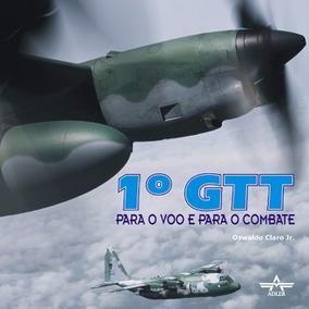 Livro 1º Grupo De Transporte De Tropas - Aviação Fab
