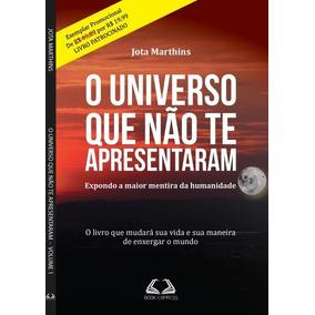Livro O Universo Que Não Te Apresentaram - Frete Incluso