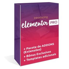 Elementor Pro Wordpress Plugin + Addons (extensões) + Brinde