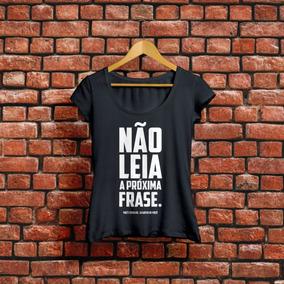 Camiseta Não Leia A Próxima Frase Camisa Engraçada