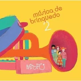 Cd Infantil Pato Fu Musica De Brinquedo 2
