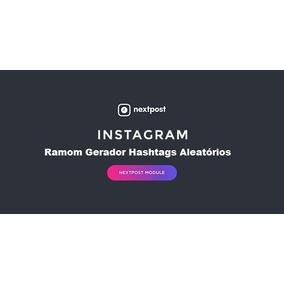 Modulo Nextpost Ramom Gerador Hashtags Aleatórios Instagram