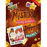 Gravity Falls - O Guia De Mistério E Diversão Do Dipper E