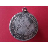 Dije De Moneda Antigua 1/2 Real 1782 Carlos Lll Colonial