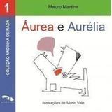 Livro Áurea E Aurélia Mauro Martins