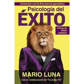 Psicología Del Éxito - Luna, Mario