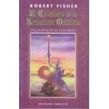 Libro El Caballero De La Armadura Oxidada Robert Fisher