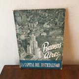 Buenos Aires La Capital Del Justicialismo 1952