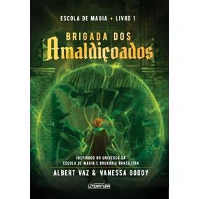 Brigada Dos Amaldiçoados - Escola De Magia - Livro 1