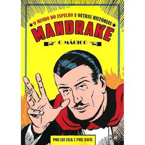 Mandrake O Mágico - O Mundo Do Espelho E Outras Histórias