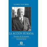 La Acción Humana L Von Mises Unión Editorial