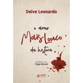 Livro O Amor Mais Louco Da História - Deive Leonardo