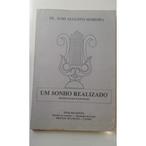 Livro - Um Sonho Realizado - Pe. Ágio Augusto Moreira - Auto