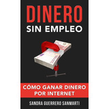Dinero Sin Empleo - Sandra Guerrero - Ebook - Pdf