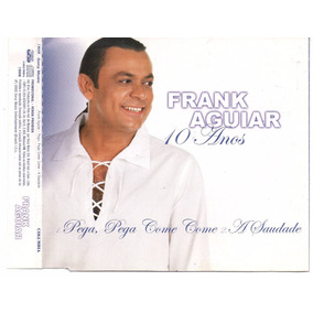 c738d2ffe5 Frank Aguiar - 10 Anos Pega Pega Come Come - Cd Single Promo
