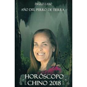 Horoscopo Chino 2018 Angeles Lasso. Año Del Perro De Tierra