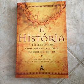 Livro A História A Bíblia Contada Como Uma Só História Do