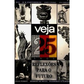 Veja 25 Anos-reflexões Para O Futuro
