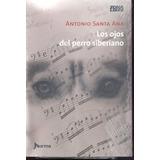 Los Ojos Del Perro Siberiano (+ Envío C A B A)