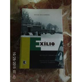 Exilio,entre Raizes E Radares.denise Rollemberg.