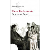 Libro Dos Veces Única, Elena Poniatowska.