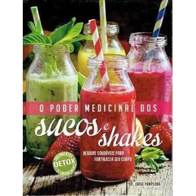 15 Livros O Poder Medicinal Dos Sucos E Shakes