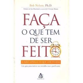 Livro Faça O Que Tenha Que Ser Feito Bob Nelson