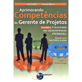 Aprimorando Competencias De Gerente De Projetos - Vol. 02