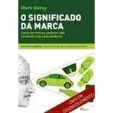 Livros: O Significado Da Marca; Microtendências