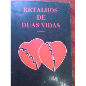 Livro - Retalhos De Suas Vidas - Helena Dantas -