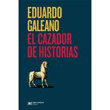 El Cazador De Historias Eduardo Galeano Libro Completo Ofert