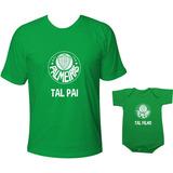 Camiseta Palmeiras Tal Pai Tal Filho Verdão Times Paulistas