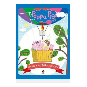 Peppa Pig - Livro A História Oficial Editora On Line