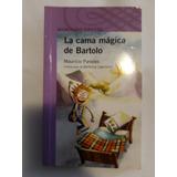 Libro La Cama Magica De Bartolo Cuarto Basico