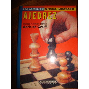 Reglamento Oficial Ilustrado Ajedrez - De Greiff,boris