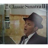 4fa89e89f1 Cd Frank Sinatra - Classic Ii - 2 - Original E Lacrado Colet