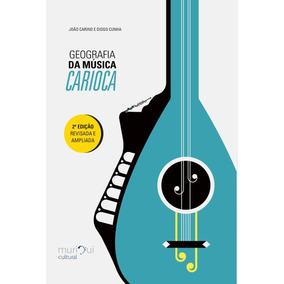 Livro - Geografia Da Música Carioca: Ed Revisada E Ampliada
