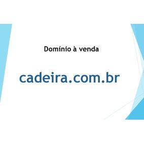 Domínio Cadeira.com.br