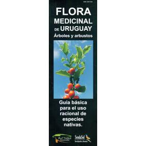 Flora Medicinal De Uruguay. Arboles Y Arbustos - Folleto