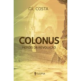 Livro Colonus: Heróis Da Revolução